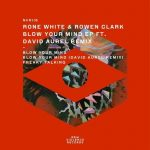 Rone White, Rowen Clark – Blow Your Mind