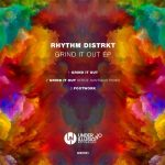 Rhythm Distrkt – GRIND IT OUT