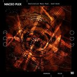 Maceo Plex – Destination Mars feat. Josh Wink