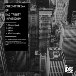 Kag Trinity – Chronic Break