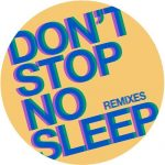Radio Slave – Don't Stop No Sleep (Remixes)