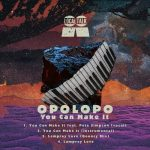 Opolopo – You Can Make It