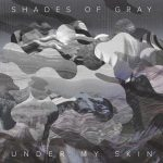 Shades Of Gray – Under My Skin