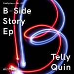 Telly Quin – B Side Story