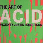 VA – Justin Robertson ‎– The Art Of Acid