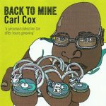 Carl Cox – Back To Mine