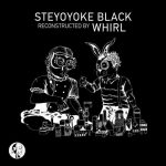 Nick Devon, Whirl, Lost Soul (CH) – STEYOYOKE BLACK RECONSTRUCTED BY WHIRL