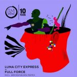 Luna City Express, Brokenears – Full Force