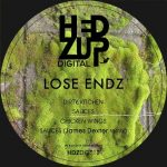Lose Endz – DIRTY KITCHEN EP & JAMES DEXTER REMIX