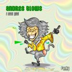 Andres Blows – I Love You