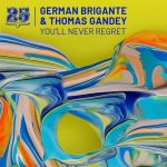 German Brigante & Thomas Gandey – You'll Never Regret