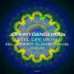 jOHNNYDANGEROUs – I Feel Life (Remix)