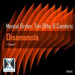 Mental Order, Tim Øthy & Cambric – Disonancia