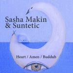 Sasha Makin & Suntetic – Heart / Amen / Buddub