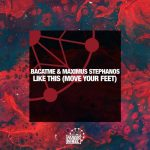Maximus Stephanos, BACATME – Like This (Move Your Feet)