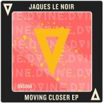 Jaques Le Noir – Moving Closer