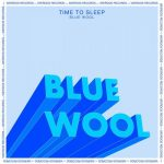 Time To Sleep – Blue Wool