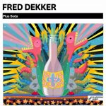 Fred Dekker – Plus Soda