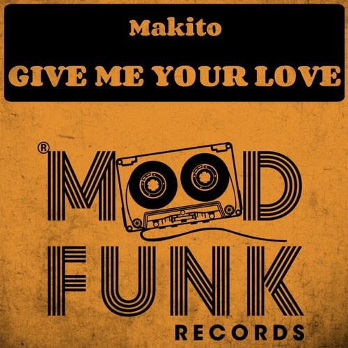 Makito – Give Me Your Love