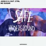 Out_Ctrl, Jhon K – No Sugar