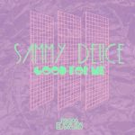 Sammy Deuce – Good for Me