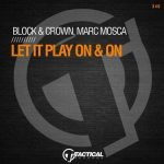 Block & Crown, Marc Mosca – Let It Play on & On