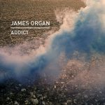 James Organ – Addict