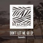 Saavedra – Don't Let Me Go
