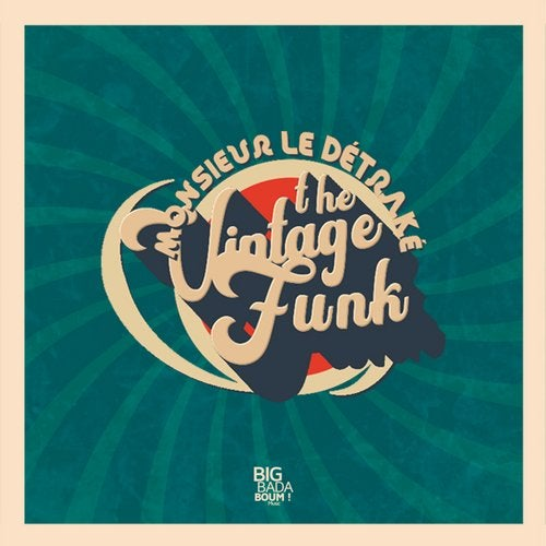 Monsieur Le Détraké – The Vintage Funk