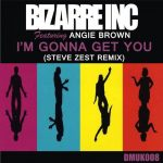 Bizarre Inc – Bizarre Inc – I'm Gonna Get You (Steve Zest Remix)