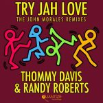 Thommy Davis, Randy Roberts – TRY JAH LOVE (THE JOHN MORALES M+M REMIXES)