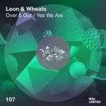 Leon, Wheats – Over & Out / Yes We Are