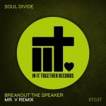 Mikie Blak, Soul Divide – Breakout The Speaker (Mr. V Remix)