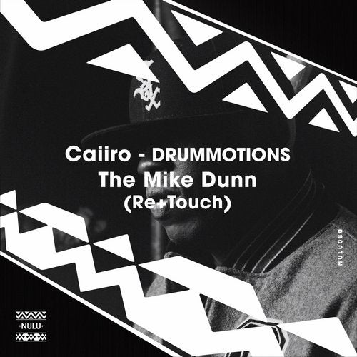 Caiiro – DRUMMOTIONS – THE MIKE DUNN (RE & TOUCH)