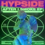 Hypside, Deschamps – AFTER I SMOKE