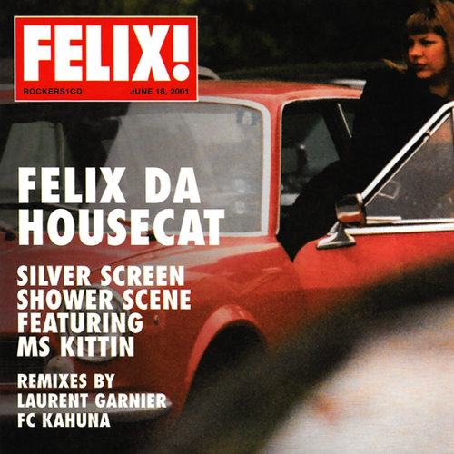 Felix Da Housecat – Silver Screen Shower Scene