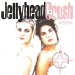 Crush – Jellyhead