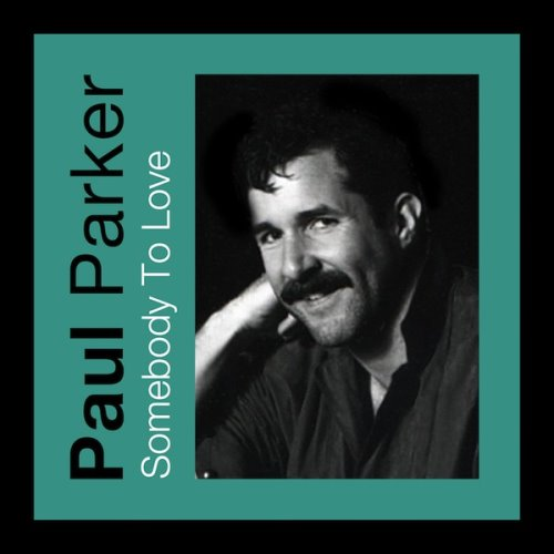 Paul Parker – Somebody to Love