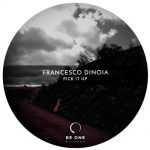 Francesco Dinoia – Pick It Up