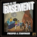 Prosper, Awoke, Stabfinger – Down in the Basement