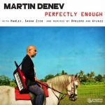 Martin Denev – Perfectly Enough