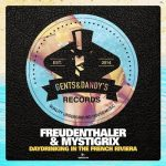 Freudenthaler & Mystigrix – Daydrinking in the French Riviera