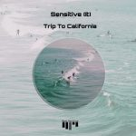 Sensitive (It) – Trip to California