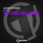 Julian The Angel – They Don't Really Care