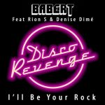 Babert, Rion S, Denise Dimé – I'll Be Your Rock
