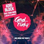 Adri Block – Free Your Mind (Jackin Club Mix)