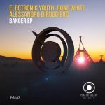 Electronic Youth, Alessandro Diruggiero & Rone White – Banger