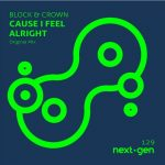 Block & Crown – Cause I Feel Alright