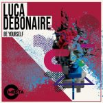 Luca Debonaire – Be Yourself