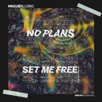 Miguel Lobo – No Plans / Set Me Free